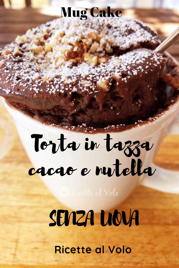 Ricetta Torta In Tazza Senza Uova.Torta In Tazza Mug Cake Al Cacao E Nutella Senza Uova Ricette Dolci Al Microonde Dolci In Tazza Al Microonde