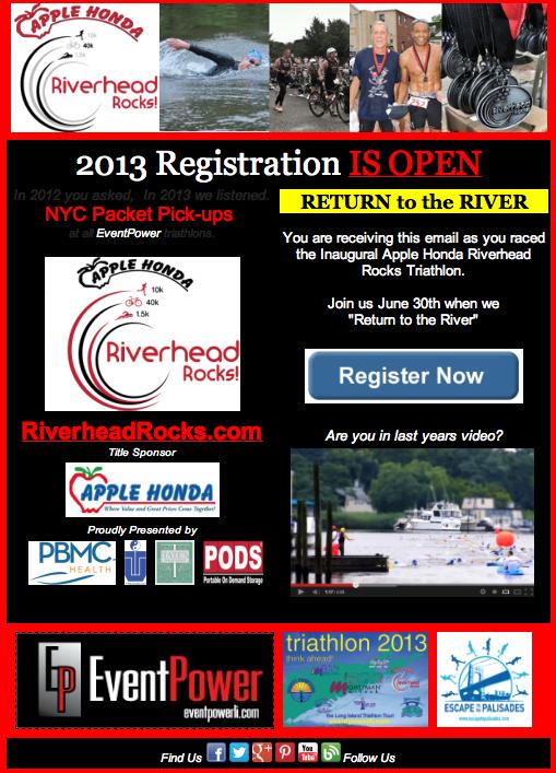 Return to the River. Apple Honda Riverhead Rocks Triathlon June 30th 2013 www.riverheadrocks.com RETURN TO THE RIVER, Join us June 30th 2013!    https://mail.google.com/mail/u/0/?tab=Xm#inbox/13ccdefd9632c1f4
