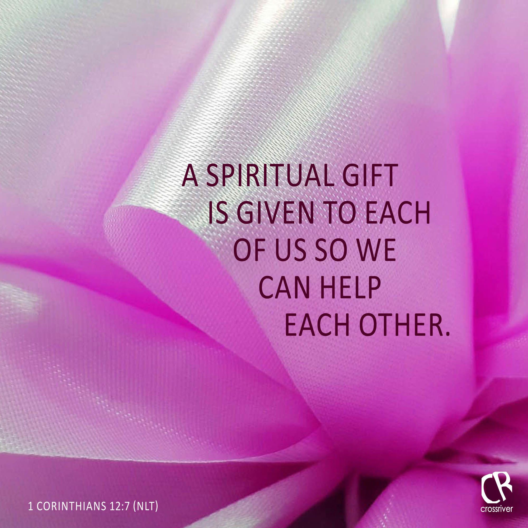 A spiritual gift is given to each of us so we can help each other a spiritual gift is given to each of us so we can help each other negle Gallery