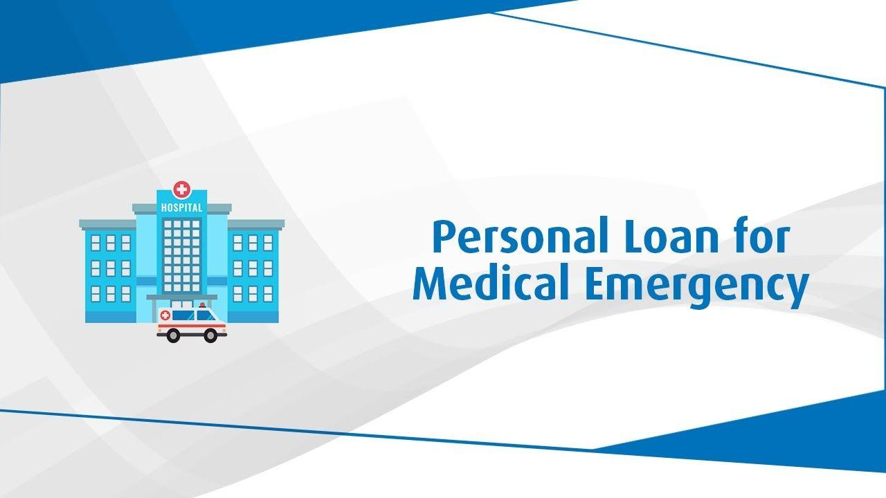 Apply A Personalloan For Medical Emergency Emergency Loans