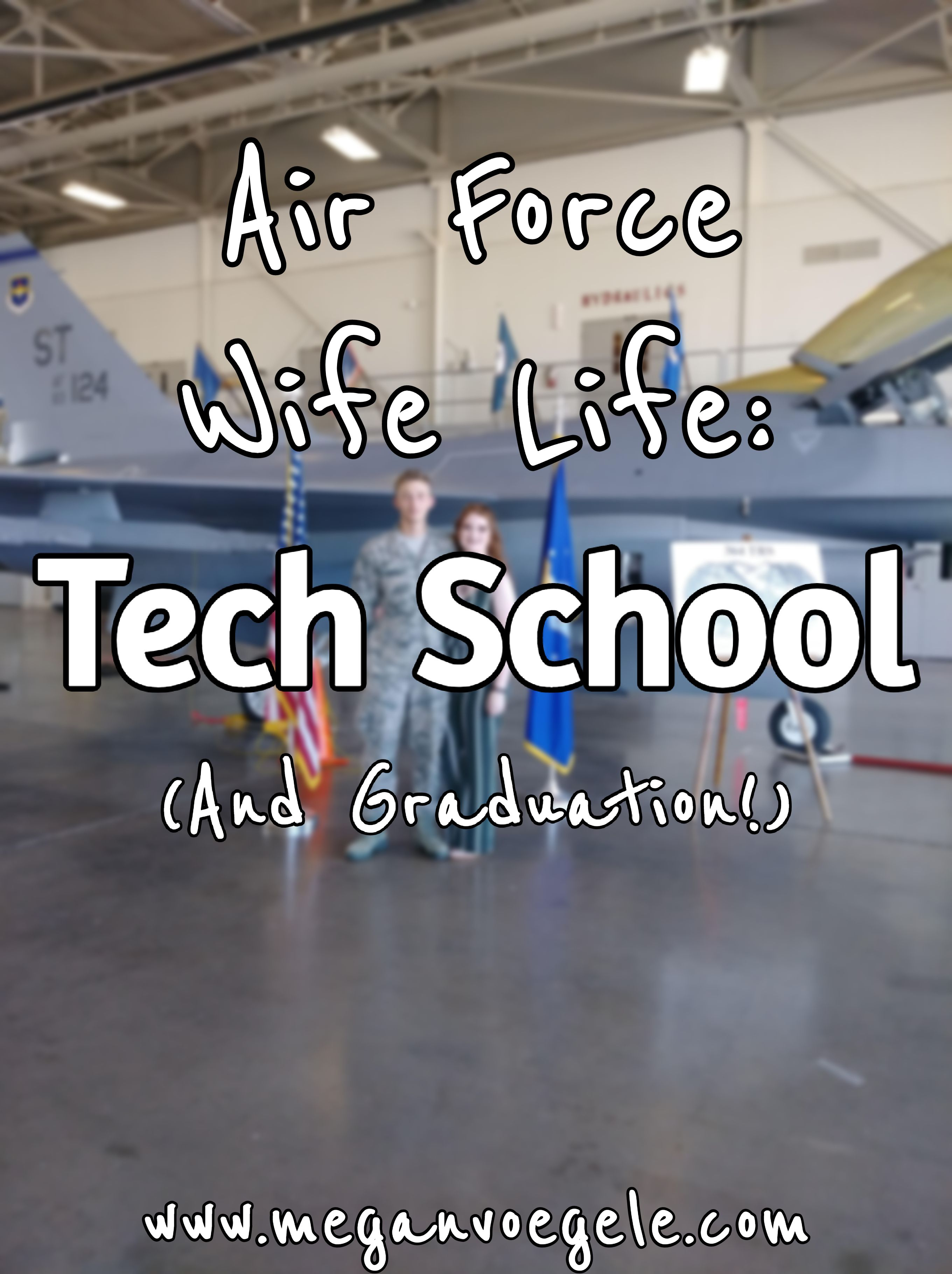 Air Force Wife Life Tech School (and Graduation