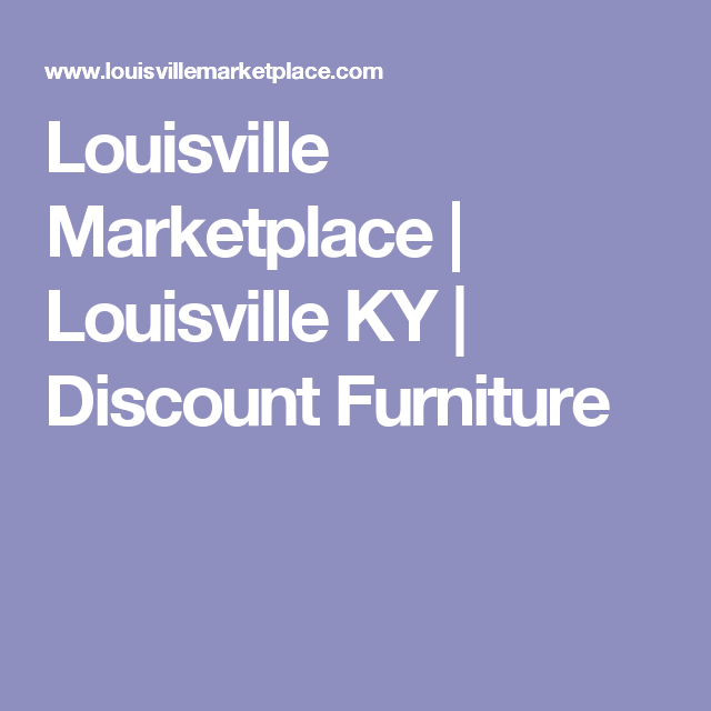 Louisville Marketplace | Louisville KY | Discount Furniture
