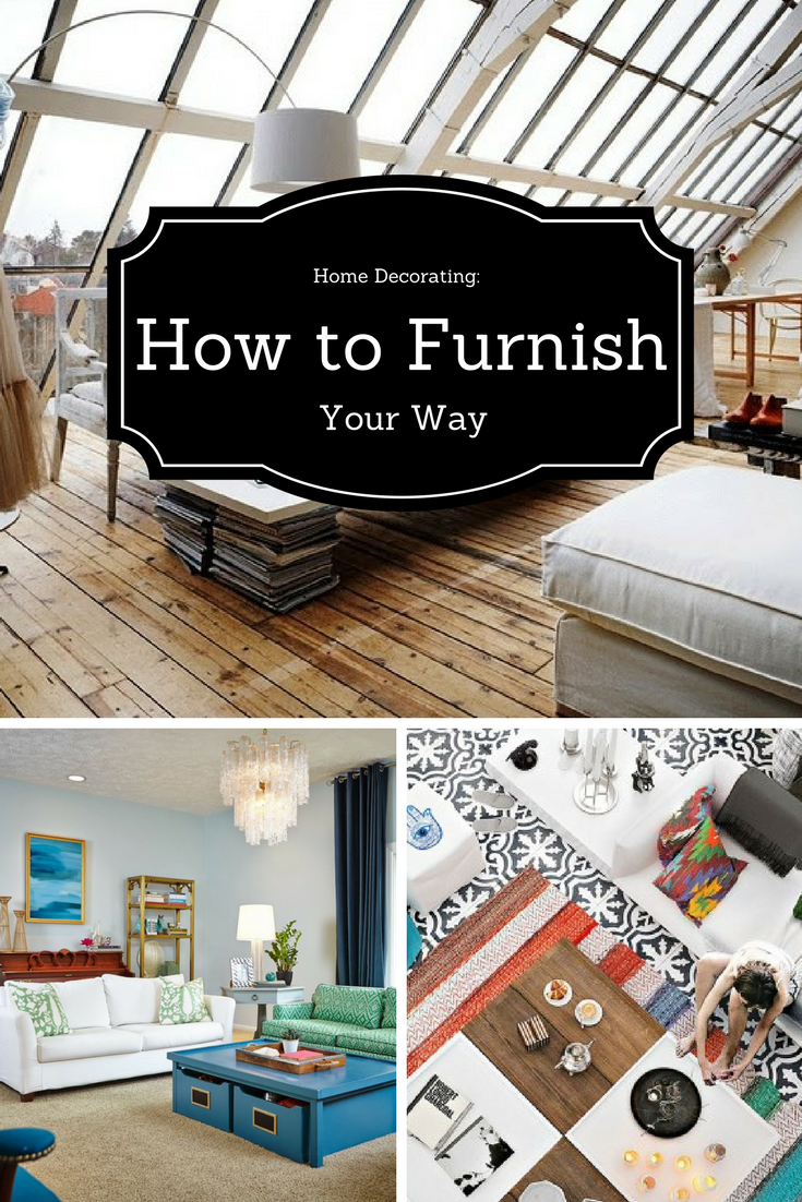 home decorating how to furnish your way - How To Furnish Your Home