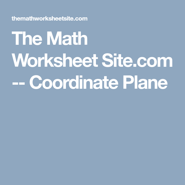 The Math Worksheet Site.com -- Coordinate Plane | Teacher\'s Pet ...