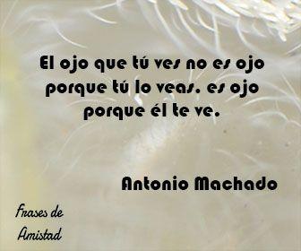 Frases De Amor De Machado De Antonio Machado Frases De
