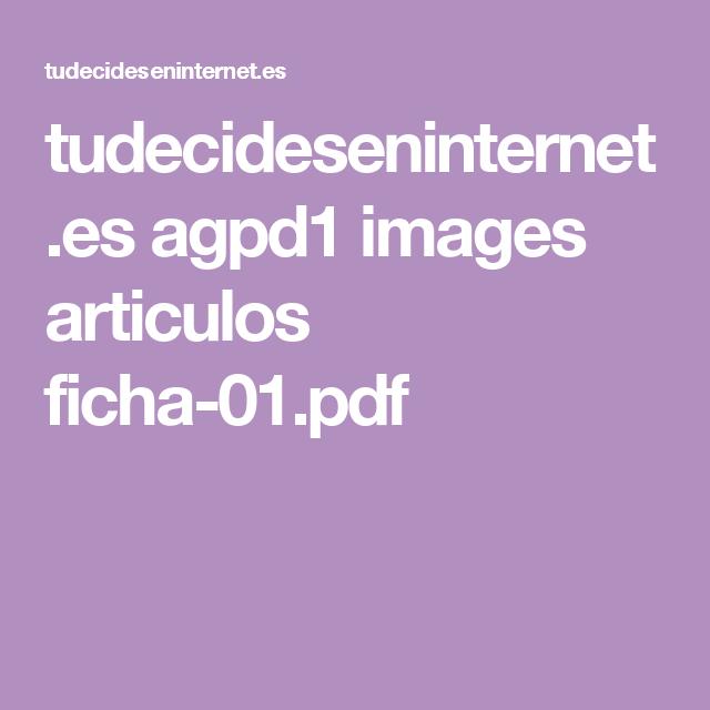 tudecideseninternet.es agpd1 images articulos ficha-01.pdf