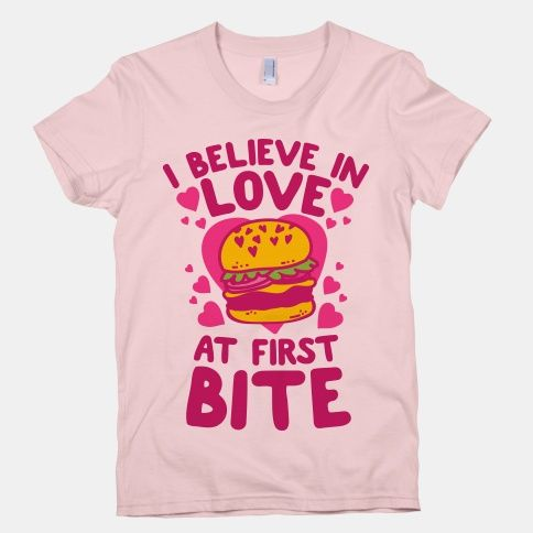 I Believe in Love at First Bite #love #valentines #food #burger #junkfood #valentinesday #heart #gift #funny #shirt