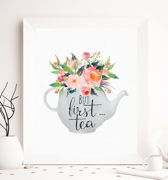 $5 But first tea tea printable tea print floral tea by SoulPrintables