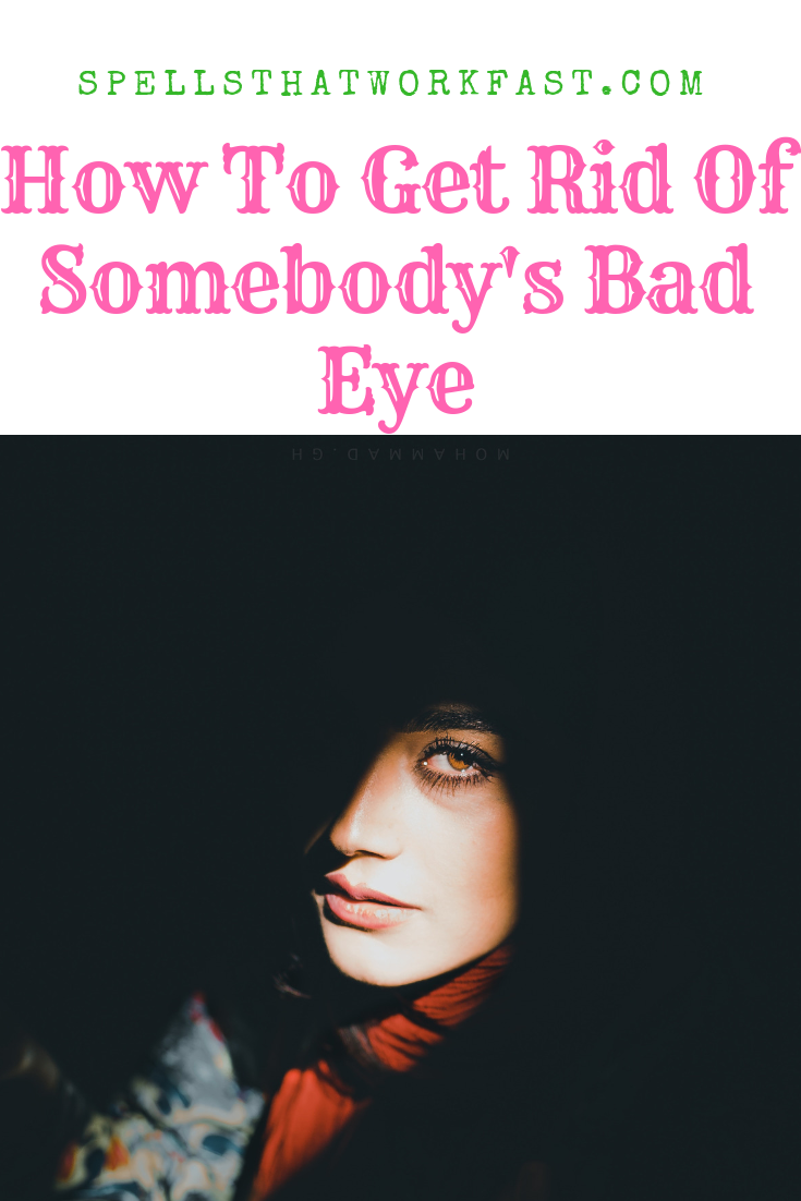 How to get rid of somebody's bad eye, How to protect myself from the