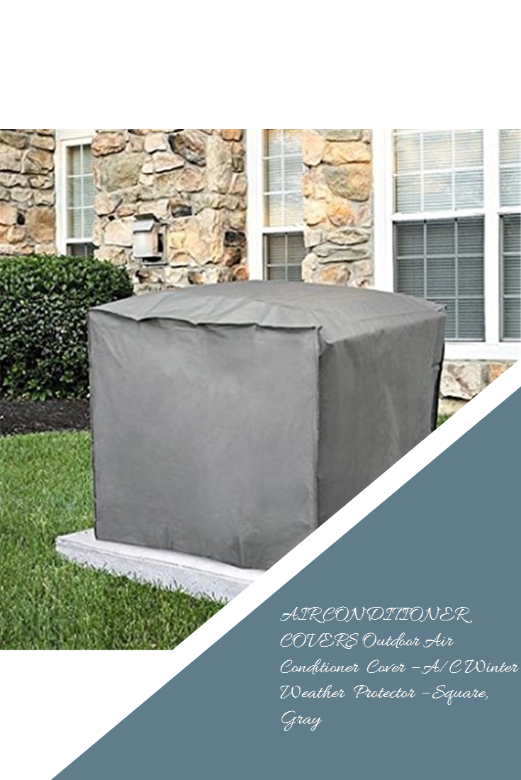 AIR CONDITIONER COVERS Outdoor Air Conditioner Cover A/C