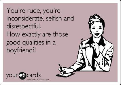 Boyfriend Bad Boyfriend Quotes Disrespect Quotes Inconsiderate Quotes