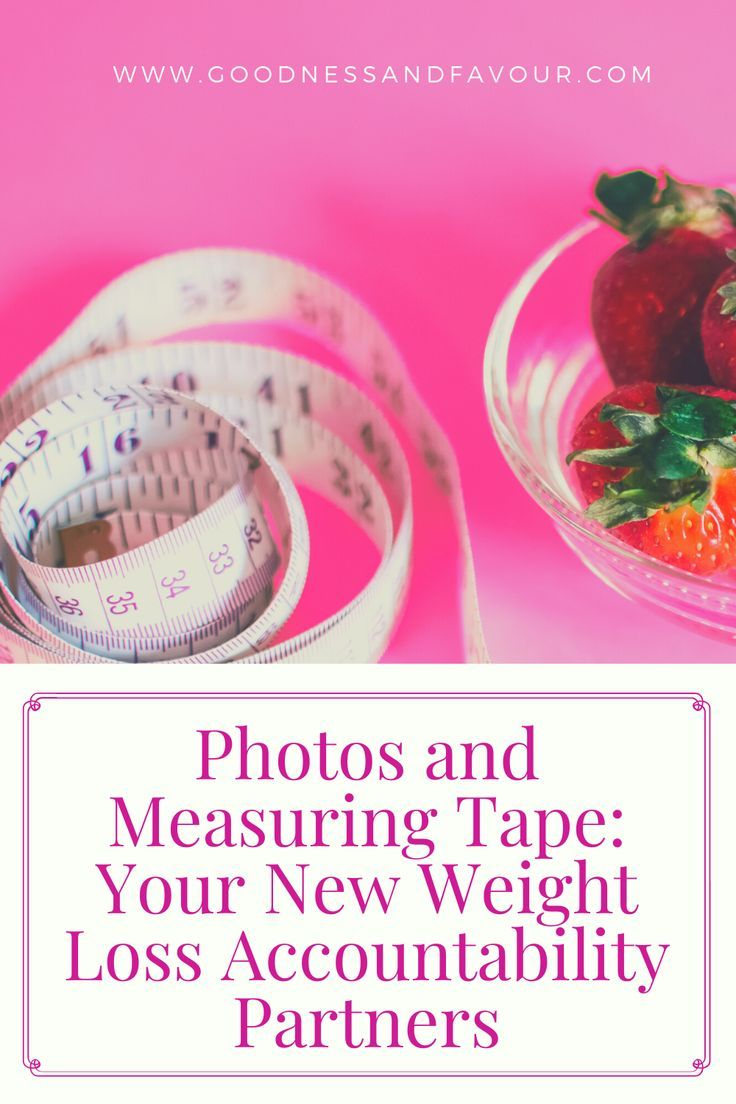 Photos and Measuring Tape: Your New Weight Loss Accountability Partners - Goodness and Favour
