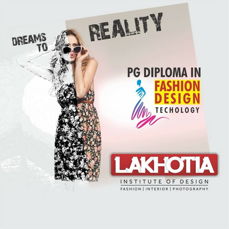 Time To Step Up Your Game Join Lakhotia S 2 Year Pg Diploma In Fashion Design Technology Diploma In Fashion Designing College Design Fashion Design