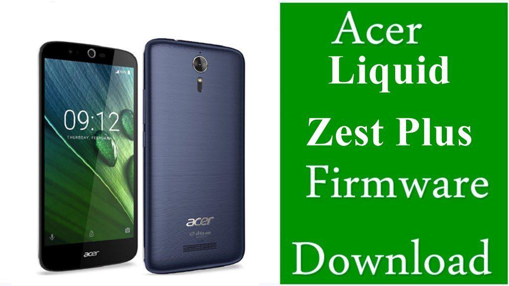 Flash File] Acer Liquid Zest Plus Firmware Download [Stock