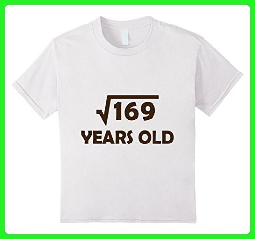 Kids 13 Year Old Boy Or Girl Birthday Shirt Gift 169 Square Root 6 White