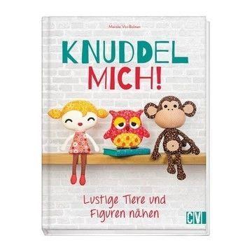 Knuddel mich! Lustige Tiere und Figuren nähen - Buch - Bücher und ...