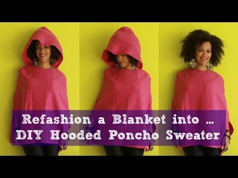 Refashion a Blanket into a DIY Hooded Poncho Sweater - YouTube