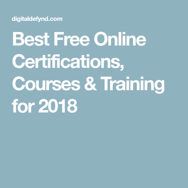 Best Free Online Certifications Courses Training For 2018 Free