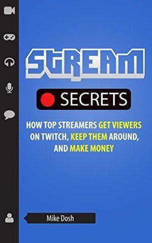 Stream Secrets Twitch Streaming Setup Twitch Twitch Channel