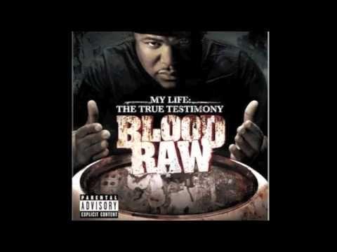 Blood Raw - I'm The Truth (My Life: The True Testimony)