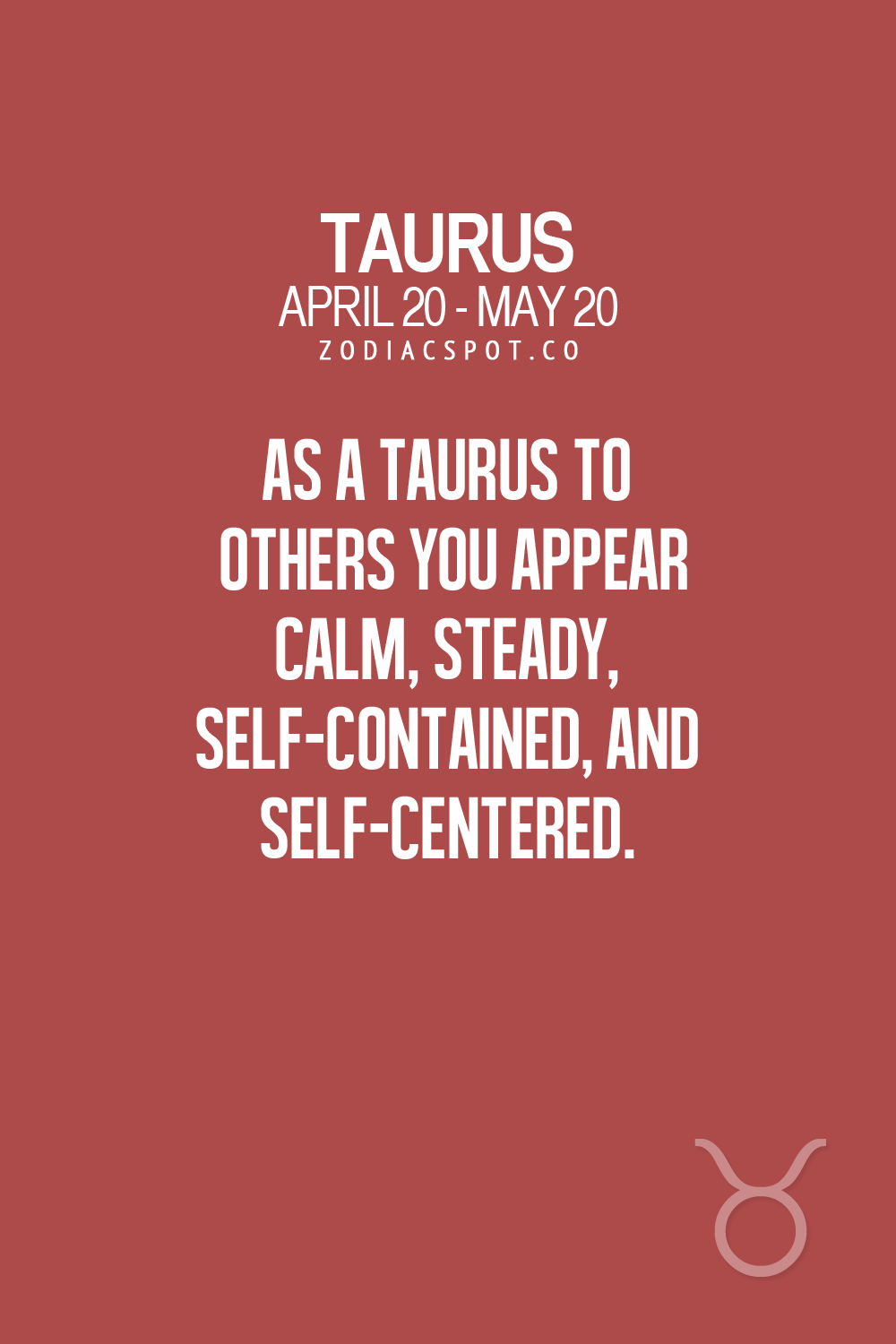 Taurus Quotes Read More About Your Zodiac Sign Here  About Methe Taurus The