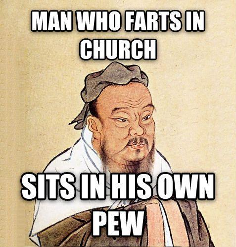 Livememe Com Confucius Say Confucius Say Confucius Quotes Funny Funny