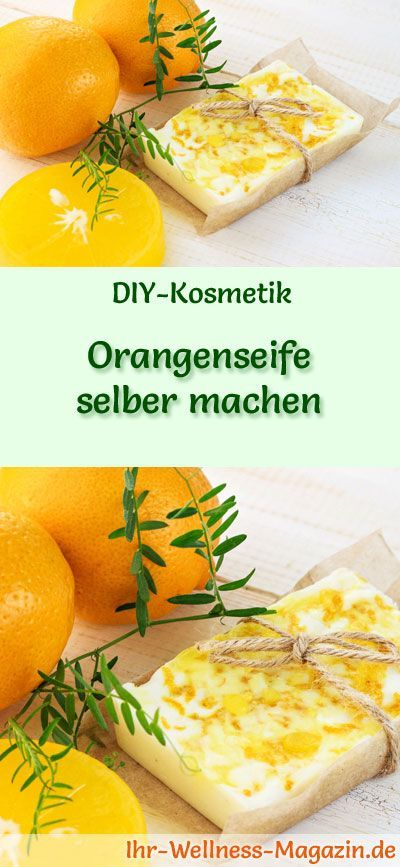 Orangenseife selber machen - Seifen-Rezept & Anleitung #beautyhacks