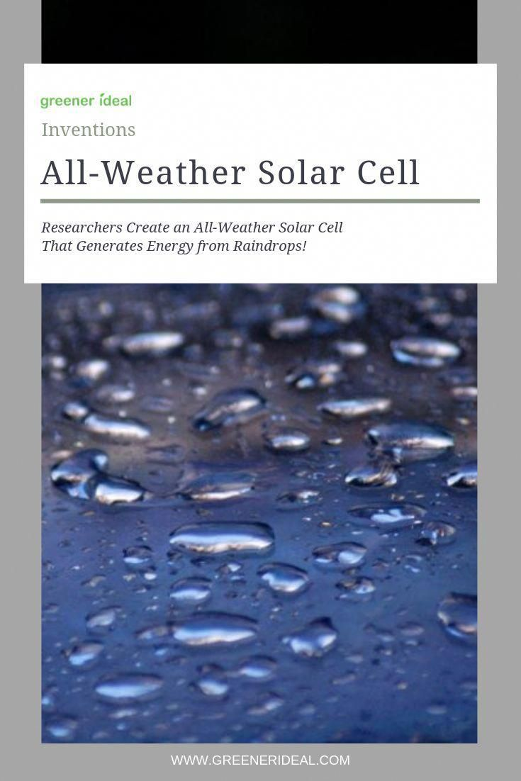 Chinese researchers have created a hybrid solar cell that works even when its raining