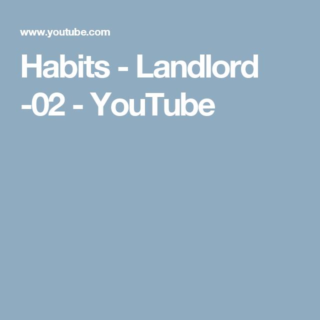 Habits - Landlord -02 - YouTube