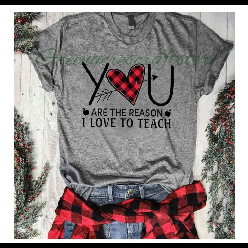 Download You Are The Reason I Love To Teach Screen Print Shirt ...
