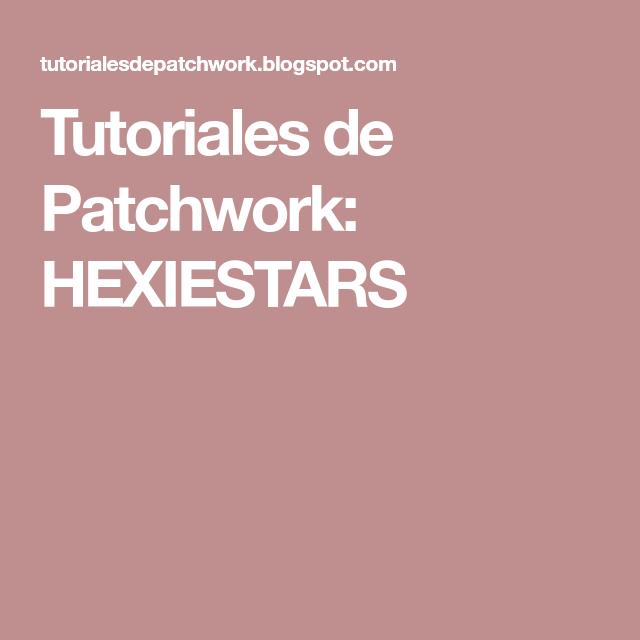 Tutoriales de Patchwork: HEXIESTARS