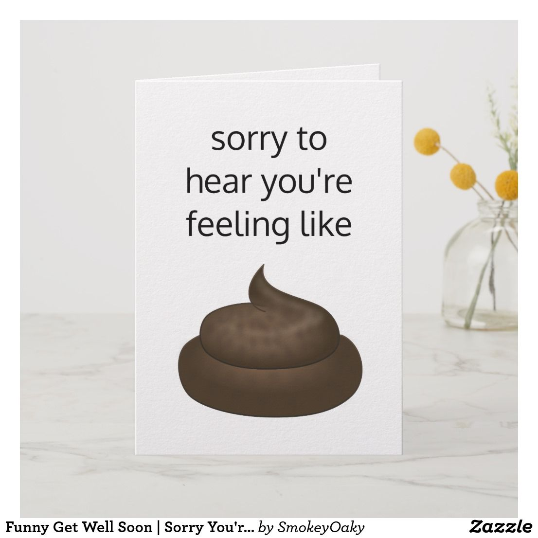 Funny Get Well Soon Sorry You Re Poorly Card Zazzle Com In 2020 Funny Get Well Cards Get Well Soon Get Well Cards