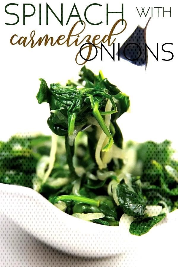 This spinach with caramelized onions recipe is great flavor filled side dish you can whip up with o