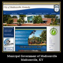 My Web Design Clients: Municipal Government of Madisonville. Madisonville, Kentucky. http://www.madisonvillegov.com/Madisonville_Kentucky/