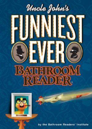 Uncle John S Funniest Ever Bathroom Reader Uncle John S