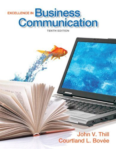 Excellence In Business Communication 10th Edition John V Thill Courtland L Bovee Business Communication Business Communication Skills Communication Book