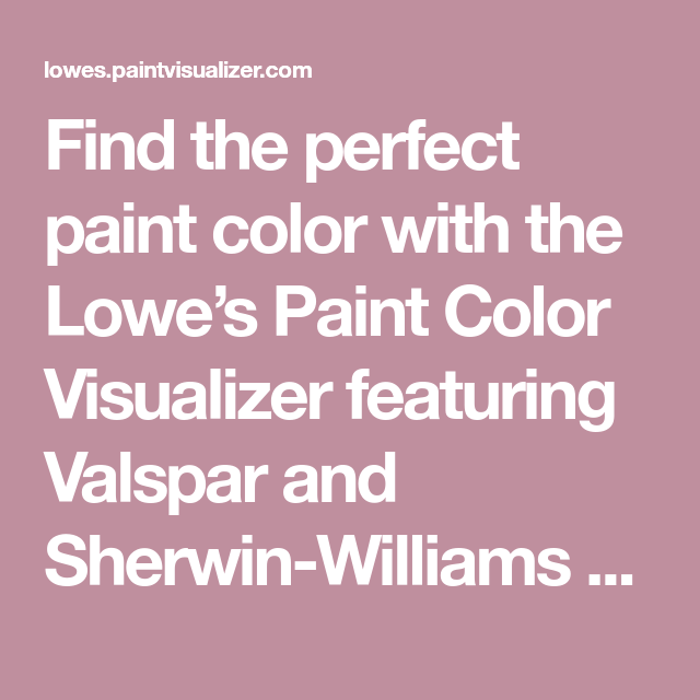 find the perfect paint color with the lowe s paint color on benjamin moore color visualizer id=42765