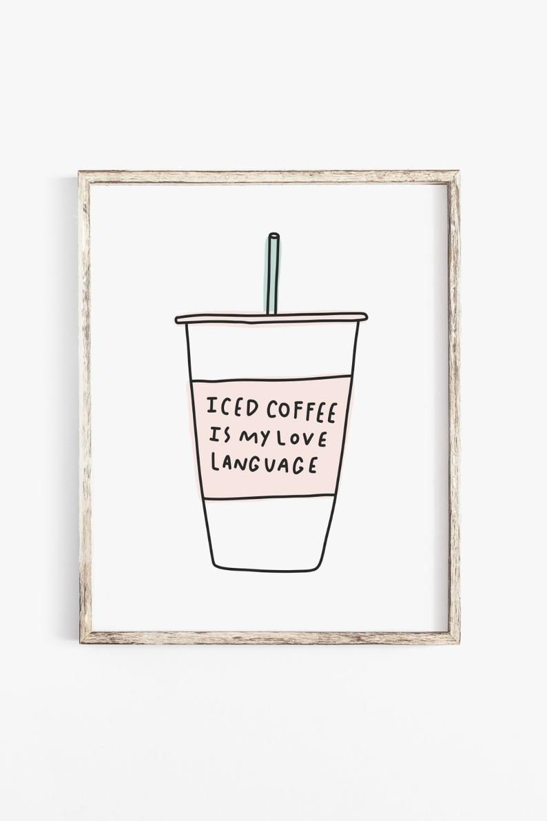 Funny Iced Coffee Is My Love Language Printable Quote Art Digital Download Funny Coffee Quotes Coffee Quote Art Coffee Quotes