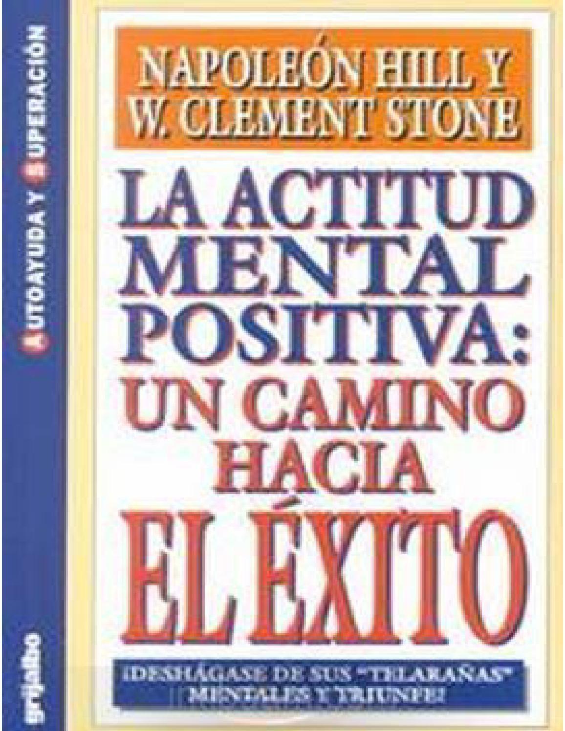 La actitud mental positiva: Un camino hacia el exito Autor → Napoleon hill  / W