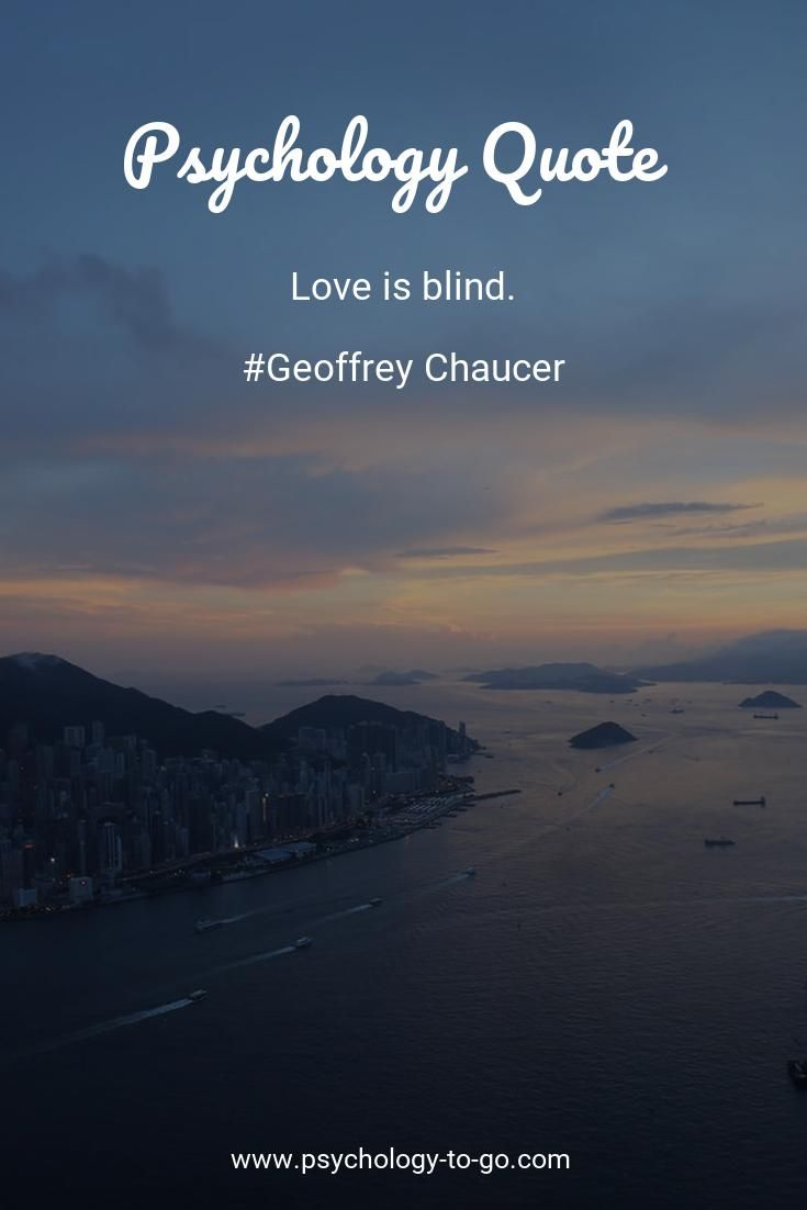 Do you find yourself wondering how to face the ups and downs of life? Discover not only information that is accurate, understandable, and actionable but also helpful tools provided by Psychology To Go! Or just enjoy 257+ Love Quotes from Geoffrey Chaucer like Love is blind. #lovecats #lovers #loves