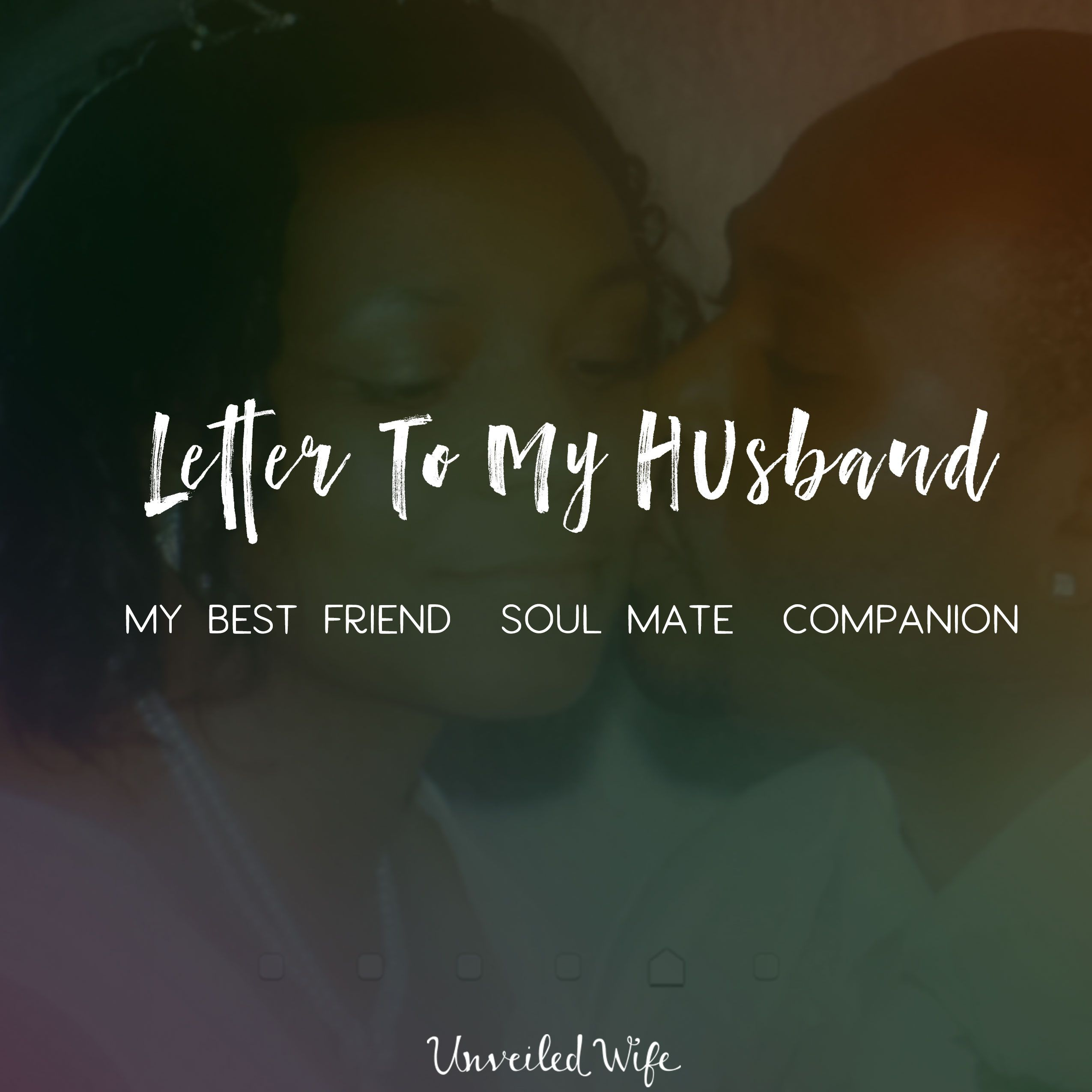 Letter To My Husband Best Friend Soul Mate Companion