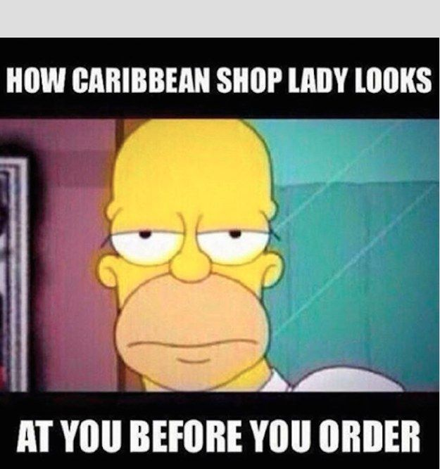 And This Look You Get Before Ordering From A Caribbean Takeaway Caribbean Quote Jamaican Quotes Jamaicans