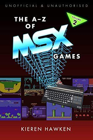 Free Download The AZ of MSX Games Volume 2 The AZ of Retro Gaming Book 35