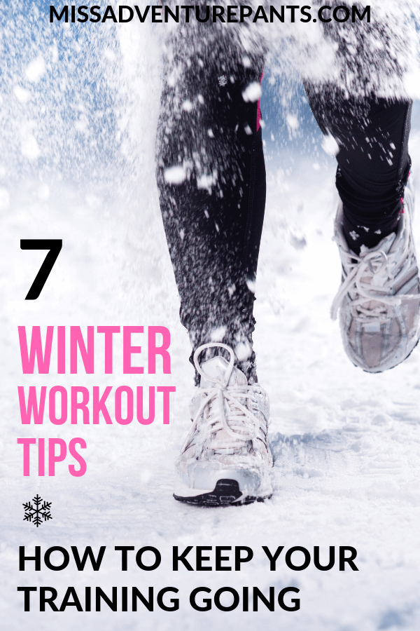 Winter Workout Tips: How to Train 365 Days a Year and Love It — Miss Adventure Pants