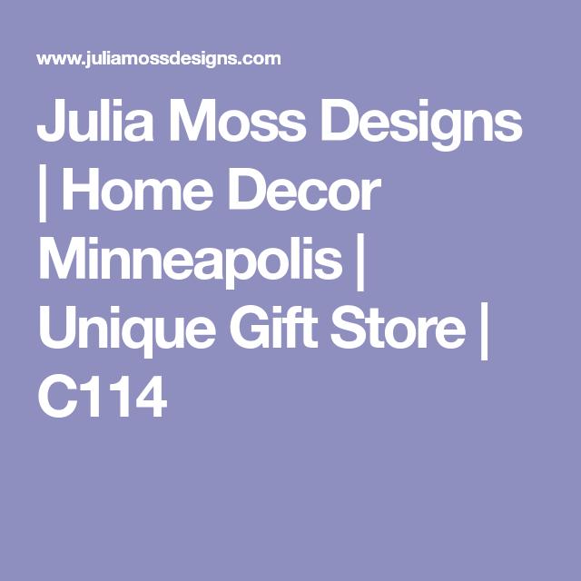 Julia Moss Designs   Home Decor Minneapolis   Unique Gift Store ...