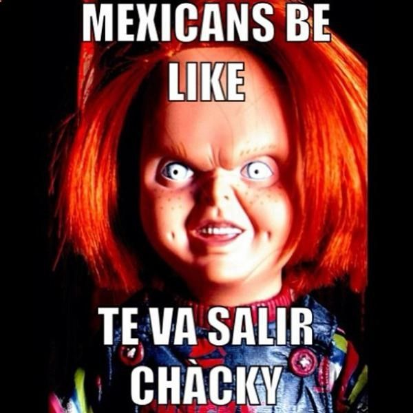 mexicans be like 9710 mexican problems mexican pride