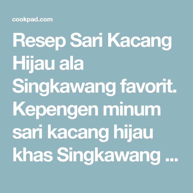 Resep Sari Kacang Hijau Ala Singkawang Oleh Ekin Chen Resep Kacang Kacang Hijau Hijau