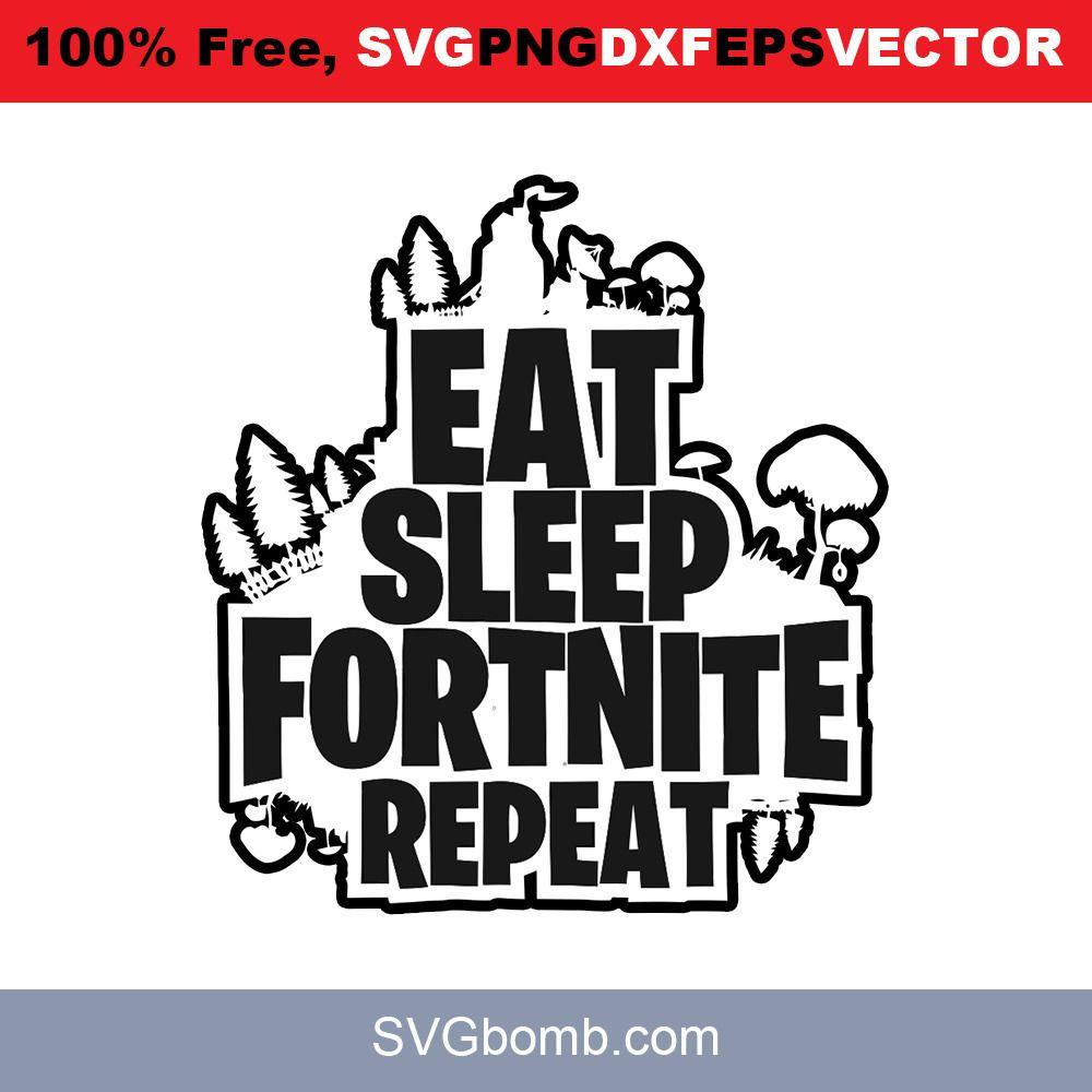 Download Eat Sleep Fortnite Repeat Quotes | Cricut vinyl, Svg files ...