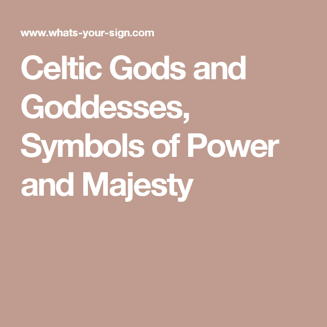 Celtic Gods And Goddesses Symbols Of Power And Majesty Mi Modo