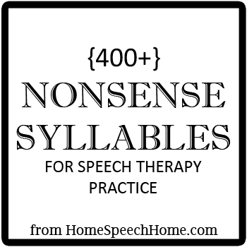 Nonsense Syllable Words for Speech Therapy Practice   Speech ...